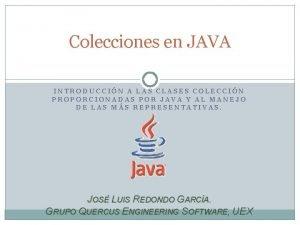 Colecciones en JAVA INTRODUCCIN A LAS CLASES COLECCIN