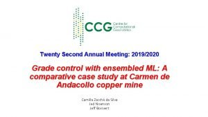 Twenty Second Annual Meeting 20192020 Grade control with