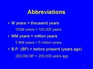 Abbreviations M years thousand years 100 M years