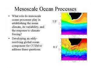 Mesoscale Ocean Processes What role do mesoscale ocean