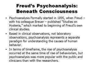 Freuds Psychoanalysis Beneath Consciousness Psychoanalysis Formally started in