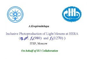 A Kropivnitskaya Inclusive Photoproduction of Light Mesons at