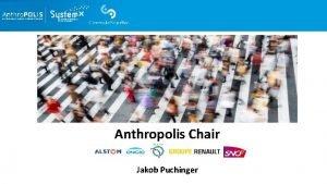 Anthropolis Chair Jakob Puchinger The Anthropolis Chair Human