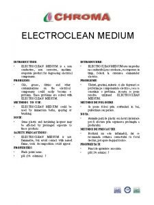 ELECTROCLEAN MEDIUM INTRODUCTION ELECTROCLEAN MEDIUM is a non