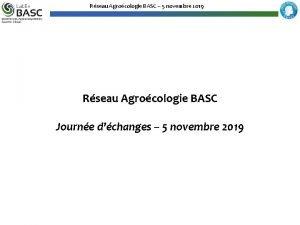 Rseau Agrocologie BASC 5 novembre 2019 Rseau Agrocologie