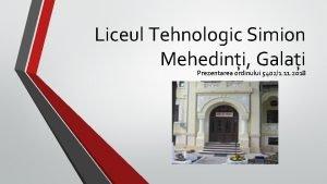 Liceul Tehnologic Simion Mehedini Galai Prezentarea ordinului 54021