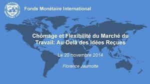 Fonds Montaire International Chmage et Flexibilit du March