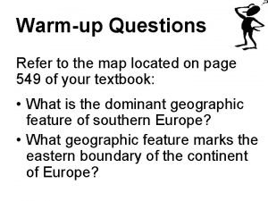 Warmup Questions Refer to the map located on