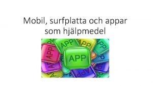 Mobil surfplatta och appar som hjlpmedel Smartphone och
