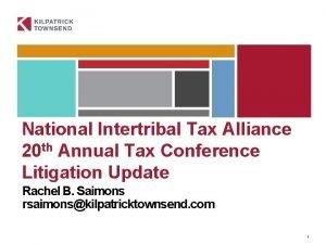 National Intertribal Tax Alliance 20 th Annual Tax