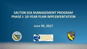 SALTON SEA MANAGEMENT PROGRAM PHASE I 10 YEAR
