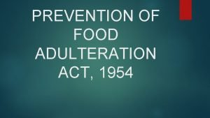 PREVENTION OF FOOD ADULTERATION ACT 1954 PREVENTION OF
