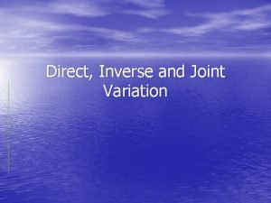 Direct Inverse and Joint Variation Direct Variation y
