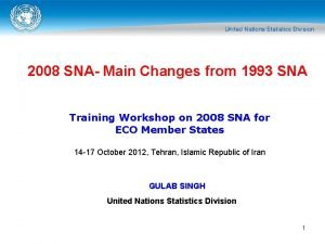 2008 SNA Main Changes from 1993 SNA Training