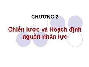 CHNG 2 Chin lc v Hoch nh ngun
