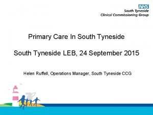 Primary Care In South Tyneside LEB 24 September