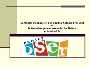 Le Centre dducation des adultes AntoineBrossard et le