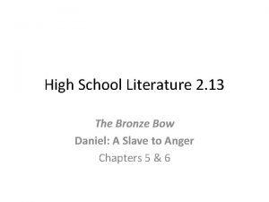 High School Literature 2 13 The Bronze Bow