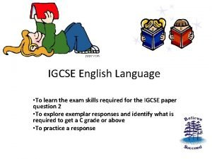 IGCSE English Language To learn the exam skills