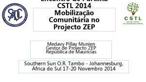 Encontro de Partilha CSTL 2014 Mobilizao Comunitria no