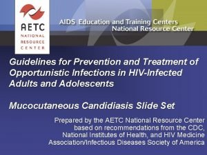 Guidelines for Prevention and Treatment of Opportunistic Infections
