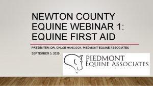 NEWTON COUNTY EQUINE WEBINAR 1 EQUINE FIRST AID