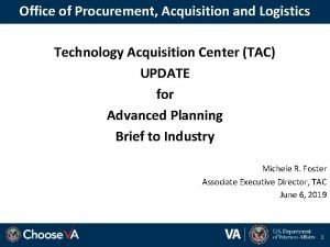 Office of Procurement Acquisition and Logistics Technology Acquisition
