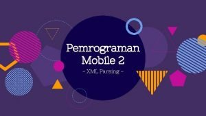Pemrograman Mobile 2 XML Parsing KELOMPOK 4 16