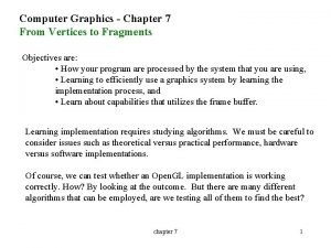 Computer Graphics Chapter 7 From Vertices to Fragments