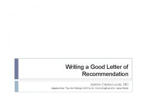 Writing a Good Letter of Recommendation Jeanne CawseLucas