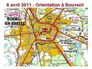6 avril 2011 Orientation Bouvent 6 avril 2011