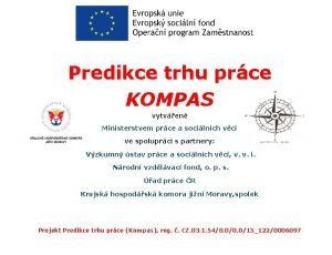 Predikce trhu prce KOMPAS vytven Ministerstvem prce a