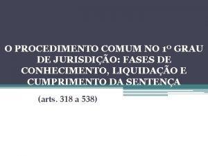 O PROCEDIMENTO COMUM NO 1 GRAU DE JURISDIO