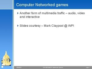 Computer Networked games 4 Another form of multimedia