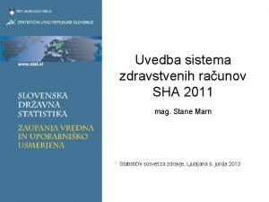 Uvedba sistema zdravstvenih raunov SHA 2011 mag Stane