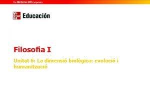 Filosofia I Unitat 6 La dimensi biolgica evoluci