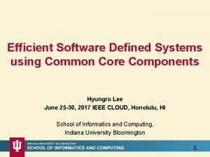 Efficient Software Defined Systems using Common Core Components