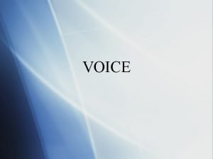 VOICE Diction Diction is one of the elements