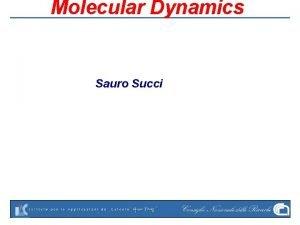 Molecular Dynamics Sauro Succi History Molecular Dynamics MD