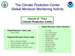 The Climate Prediction Center Global Monsoon Monitoring Activity