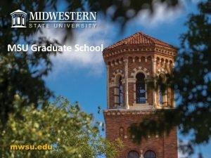 MSU Graduate School MISSION The Graduate School of