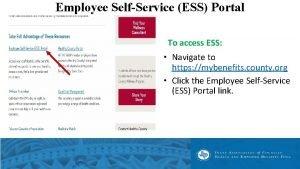 Employee SelfService ESS Portal To access ESS Navigate