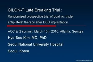 CILONT Late Breaking Trial Randomized prospective trial of