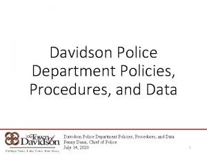 Davidson Police Department Policies Procedures and Data Davidson