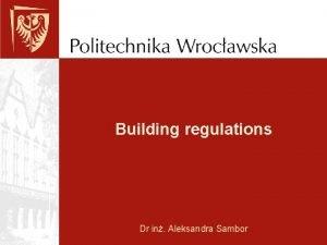 Building regulations Dr in Aleksandra Sambor The building