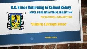 B K Bruce Returning to School Safely BRUCE
