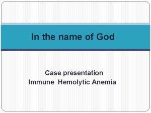 In the name of God Case presentation Immune