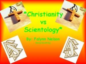 Christianity vs Scientology By Falynn Nelson Jared Doolittle
