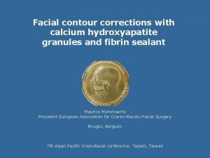 Facial contour corrections with calcium hydroxyapatite granules and