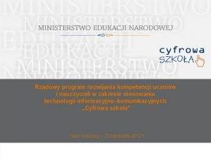 Rzdowy program rozwijania kompetencji uczniw i nauczycieli w